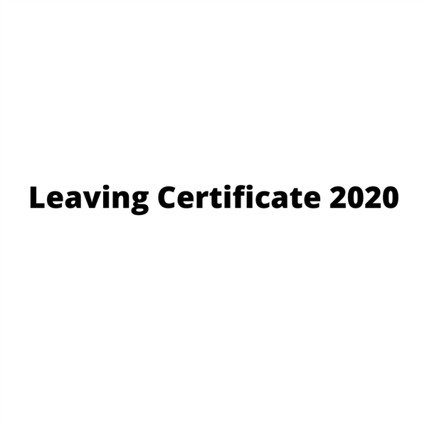 Leaving Certificate 2020: Information and Resources
